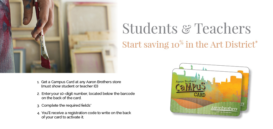 Students & Teachers Start saving 10% in the Art District®